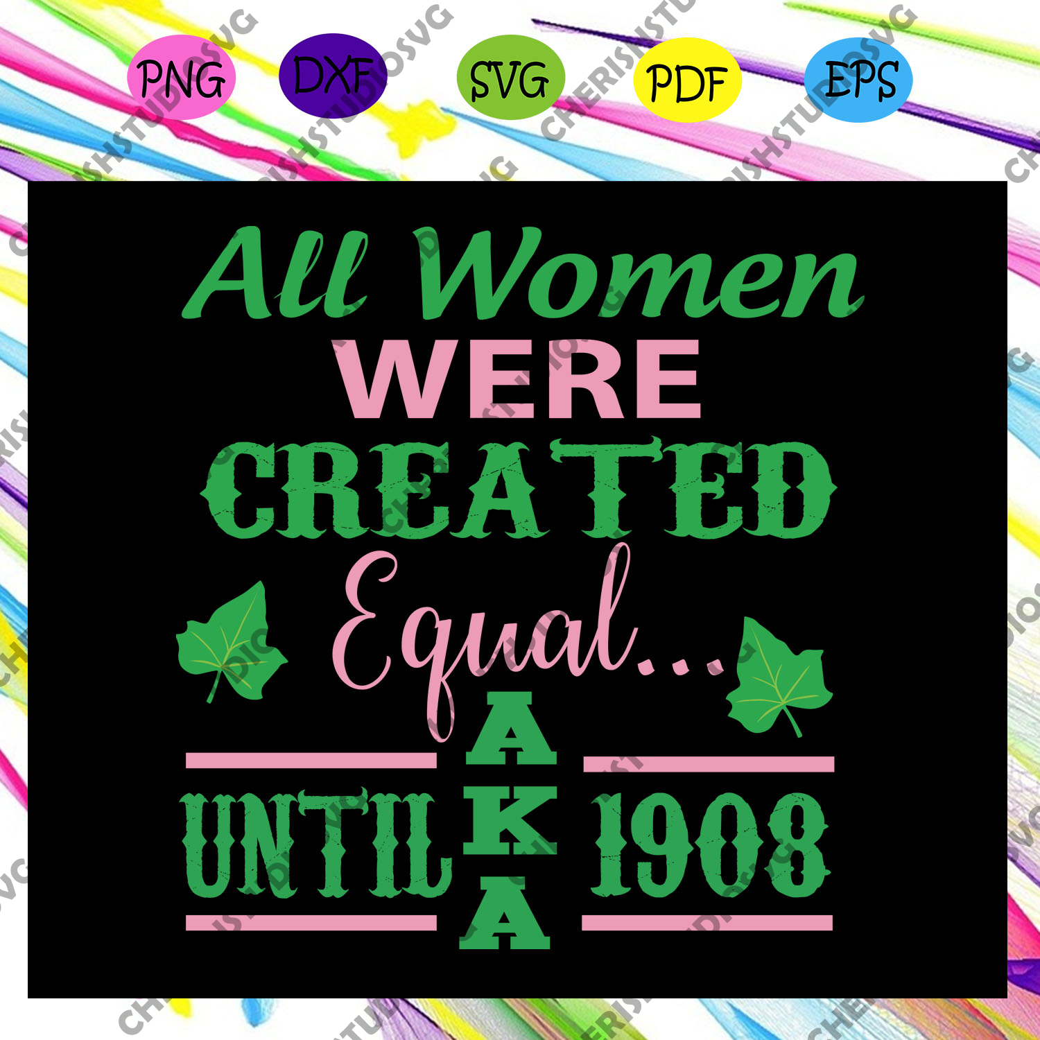 All women were created equal until aka 1908, aka sorority gift, aka sorority svg, Aka svg, aka shirt, aka sorority, alpha kappa alpha svg, alpha kappa alpha shirt, Files For Silhouette, Files For Cricut, SVG, DXF, EPS, PNG, Instant Download