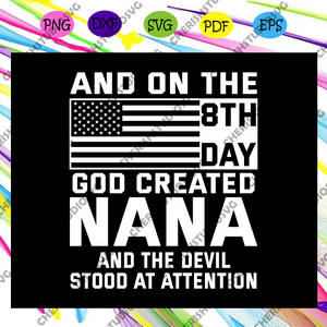 And on the 8th day god created nana, nana shirt, blessed nana svg, nana, nana gift, nana svg, gift for nana, best nana ever, happy mother's day, trending svg, Files For Silhouette, Files For Cricut, SVG, DXF, EPS, PNG, Instant Download