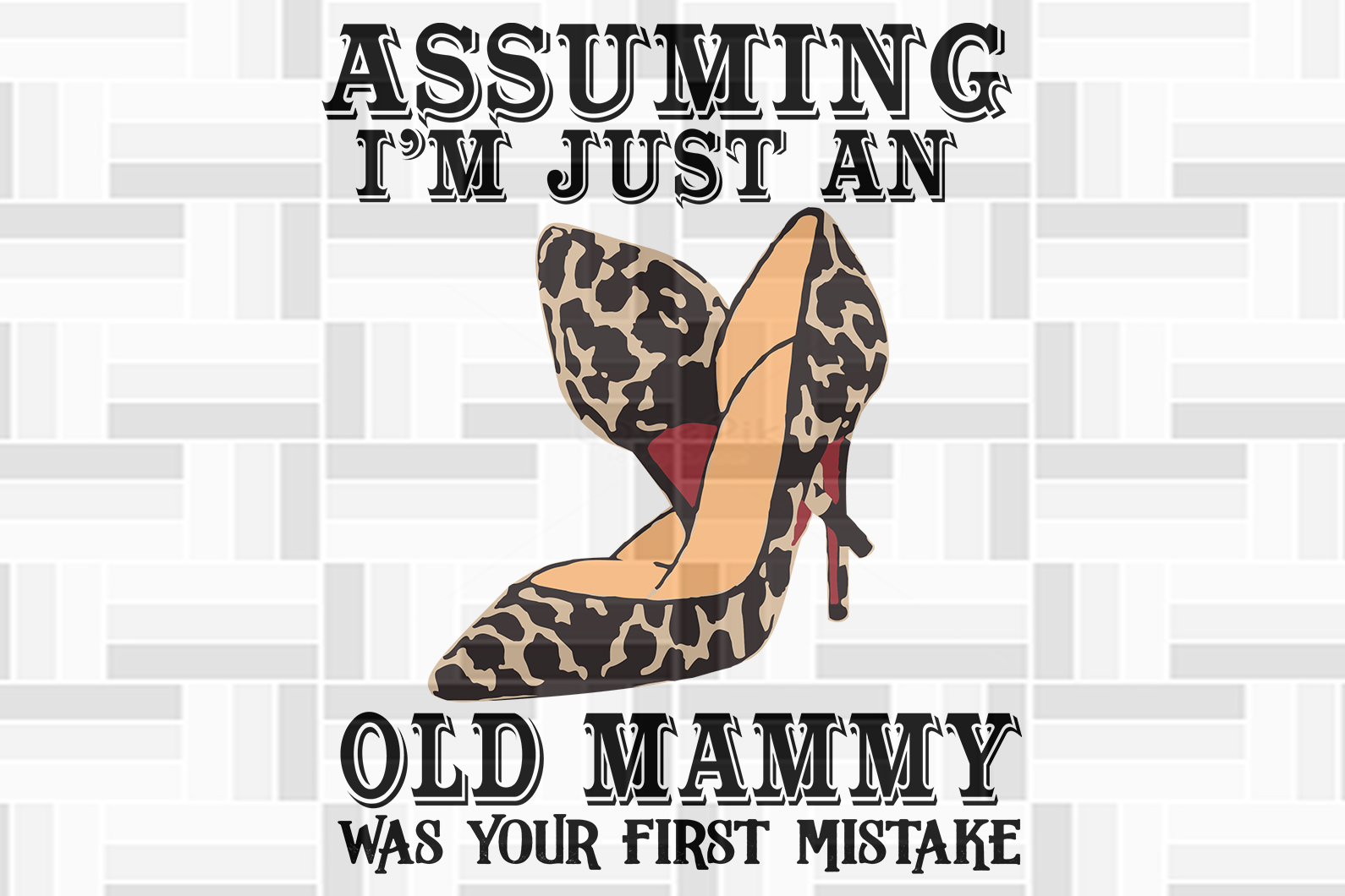 Assuming i'm just an old mammy was your first mistake svg, mother life svg, mother's day svg, mother day, mother svg,  nana svg, mimi svg For Silhouette, Files For Cricut, SVG, DXF, EPS, PNG Instant Download