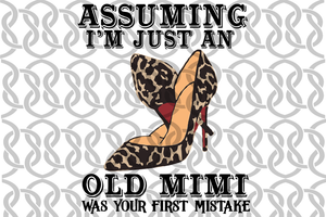 Assuming i'm just an old mimi was your first mistake svg, mother's day svg, mother day, mother svg, mom svg, nana svg, mimi svg For Silhouette, Files For Cricut, SVG, DXF, EPS, PNG Instant Download