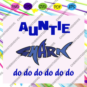Auntie shark do do do, auntie, auntie svg, auntie gift, auntie birthday, auntie life, best auntie ever, trending svg, Files For Silhouette, Files For Cricut, SVG, DXF, EPS, PNG, Instant Download