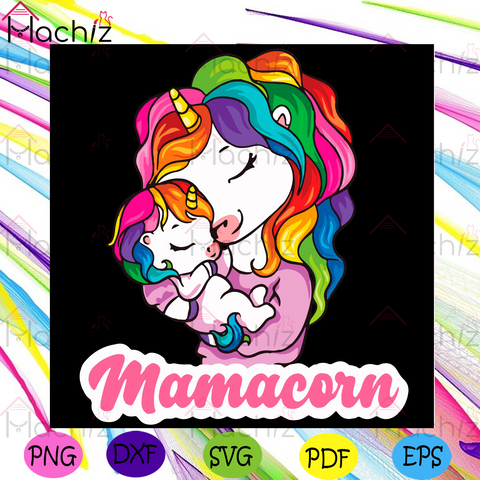 Baby Shower Gift Mamacorn Unicorn Mom With Unicorn Svg, Mothers Day Svg, Unicorn Mom Svg, Mamacorn Svg, Baby Svg, Shower Svg, Couple Unicorn Svg, Happy Mothers Day Svg, Mothers Day Gift Svg, Mama Svg, Mommy Svg, Love Svg, Lovers Mother Svg
