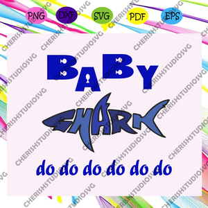 Baby shark do do do, baby svg, baby shower, baby gift, baby lover, baby lover gift,trending svg, Files For Silhouette, Files For Cricut, SVG, DXF, EPS, PNG, Instant Download