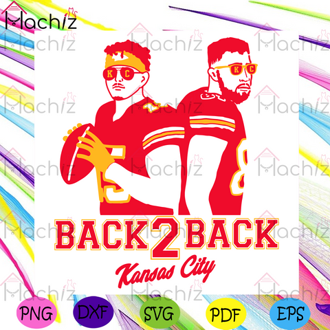 Back To Back Kansas City Chiefs Svg, Sport Svg, Kansas City Chiefs Svg, Kansas City Chiefs Logo Svg, Kansas City Chiefs Players Svg, Kansas City Chiefs Lovers Svg, Chiefs Fan Svg, Chiefs Svg, Chiefs Gifts Svg, NFL Svg, Super Bowl 2021 Svg
