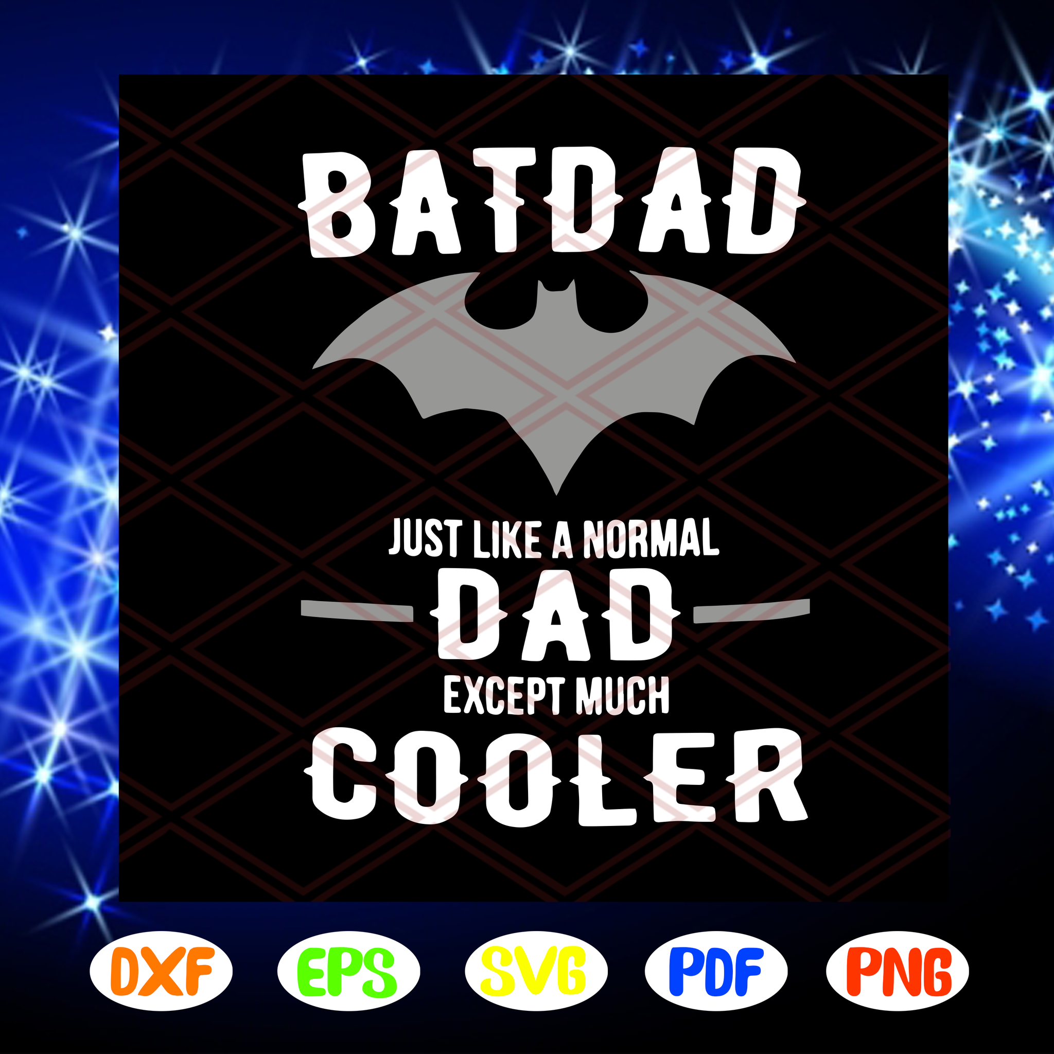 Bat dad just like a normal dad except much cooler svg, batdad svg, fathers day svg, bat fathers day svg, fathers day gift, gift for man, gift for dad svg, grandpa life, Files For Silhouette, Files For Cricut, SVG, DXF, EPS, PNG, Instant Download