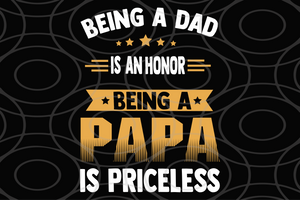 Being a dad is an honor being a papa is priceless, papa svg, baba svg,father's day svg, father svg, dad svg, daddy svg, poppop svg Files For Silhouette, Files For Cricut, SVG, DXF, EPS, PNG, Instant Download