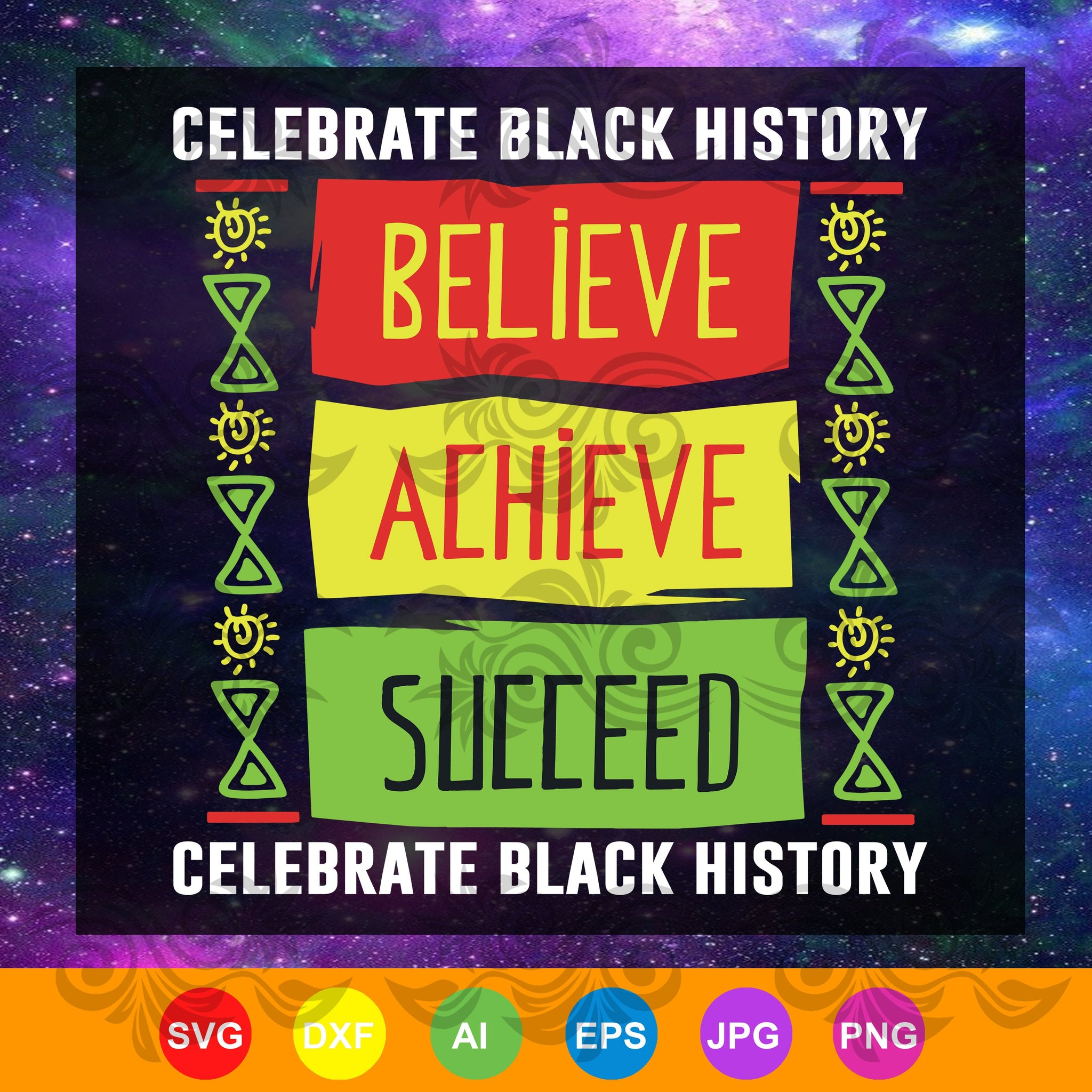 Believe Achieve Succeed Black History Gift Political svg, believe svg, Achieve svg, succeed svg,trending svg, Files For Silhouette, Files For Cricut, SVG, DXF, EPS, PNG, Instant Download