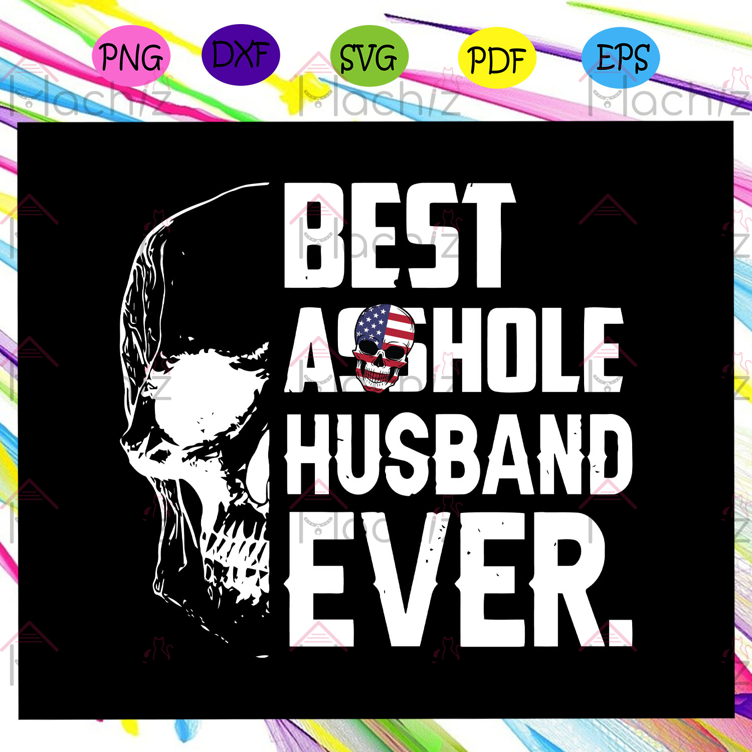 Best Asshole Husband Ever Svg, Happy Fathers Day Svg, Fathers Day Svg, Father Svg, Asshole Svg, Fathers Day Gift, Gift For Papa, Fathers Day Lover, Daughter Svg, Husband Gift, Files For Silhouette, Files For Cricut, SVG, DXF, EPS, PNG, Instant Download