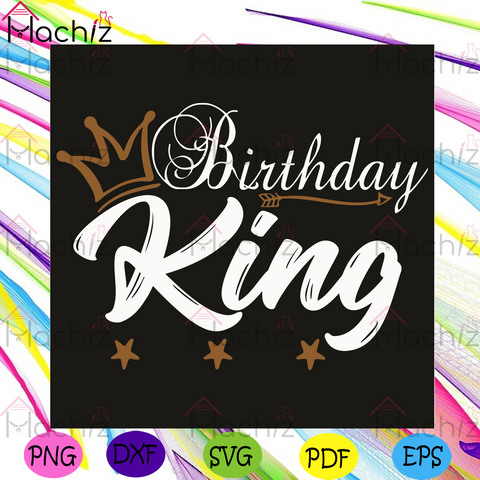 Birthday King Svg, Birthday Svg, Birthday Boy Svg, Birthday Man Svg, King Svg, King Gifts Svg, Birthday King Gifts Svg, Crown Svg, Stars Svg, Birthday Gifts Svg, Birthday Party Svg, Happy Birthday Svg, Happy Birthday Boy Svg