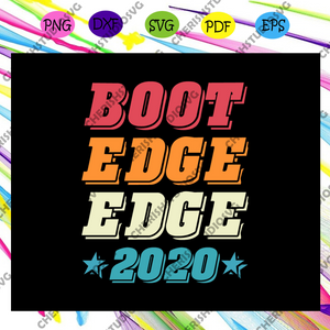 Boot edge 2020, independence day svg, happy 4th of july, patriotic svg, july 4th fireworks,memorial day svg, freedom svg, independence day gift,For Silhouette, Files For Cricut, SVG, DXF, EPS, PNG Instant Download