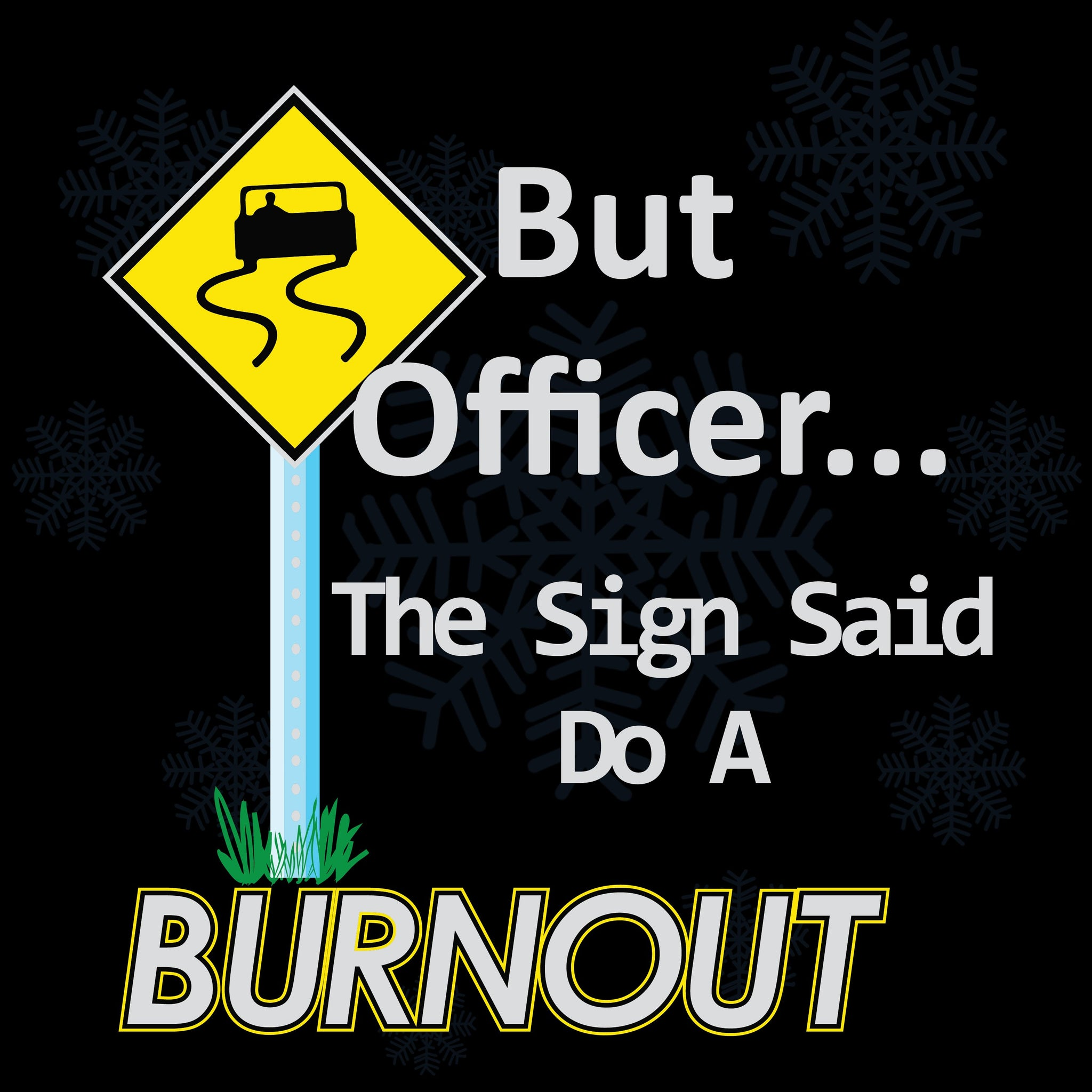 But officer the sign said do a burnout , officer svg, police svg, policeman svg, military svg, law svg, do burnout svg, police officer,police officer svg,trending svg, Files For Silhouette, Files For Cricut, SVG, DXF, EPS, PNG, Instant Download