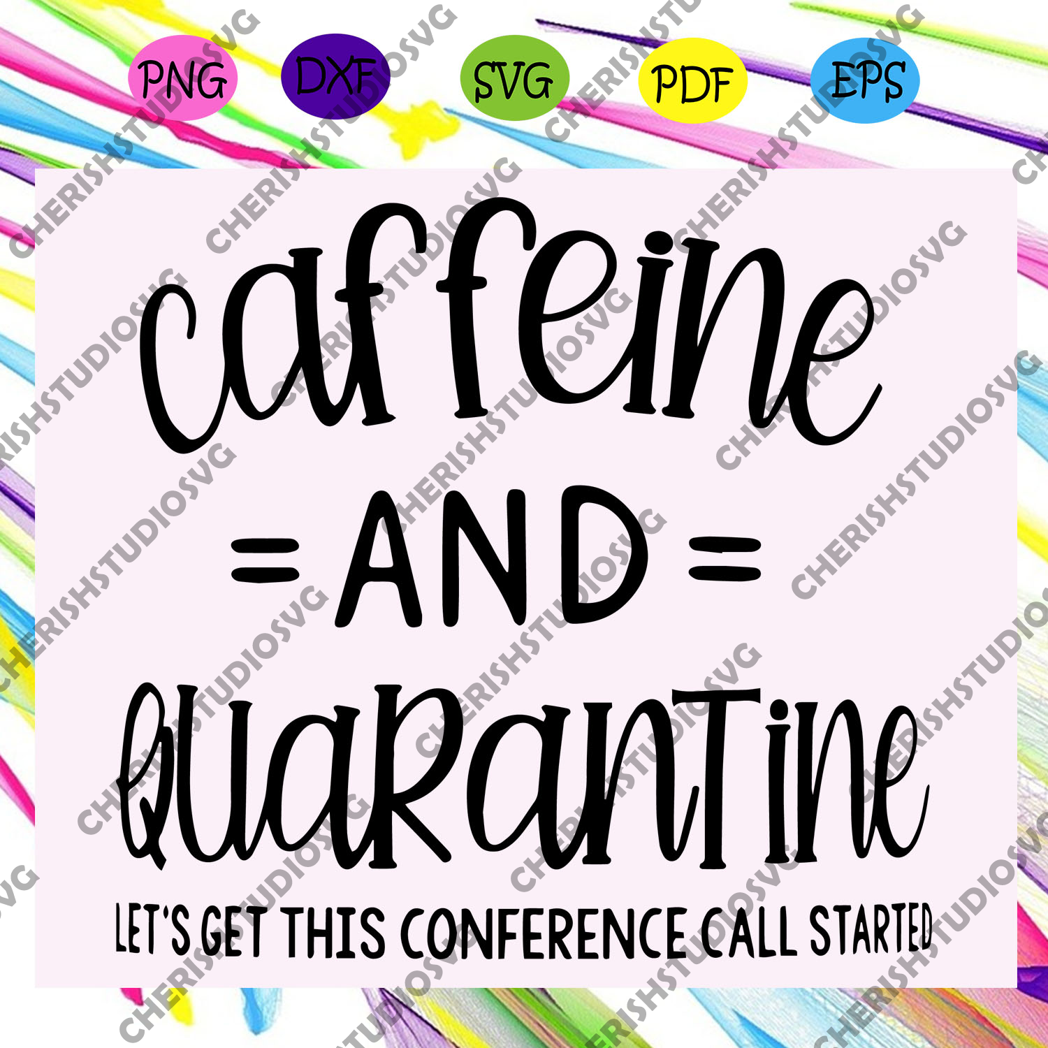 Caffeine and quarantine svg, caffeine svg, quarantine svg, quarantine succs without tea, coffee svg, coffee lover svg, gift for coffee lover, social distance, Files For Silhouette, Files For Cricut, SVG, DXF, EPS, PNG, Instant Download
