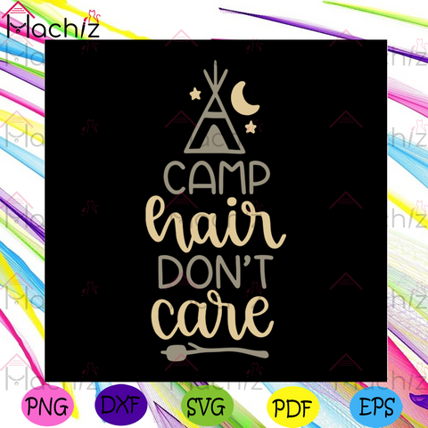 Camp Hair Dont Care Svg, Camping Svg, Outdoor Activities Svg, Camping Logo Svg, Camping Quotes Svg, Tent Logo Svg, Night Tent Svg, Nature Svg, Nightlife Svg, Camping Design Svg, Trending svg, Now Trending Svg,