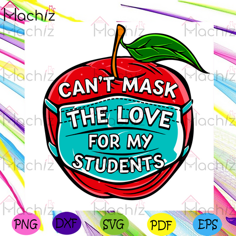 Can Not Mask The Love For My Students Svg, Valentine Day Svg, Apple Svg, Face Mask Svg, Teacher Svg, Student Svg, Teacher Love Svg, Student Love Svg, Teacher Valentines Day Svg, Quarantine Svg, Masking Apple Svg, Valentine Gifts