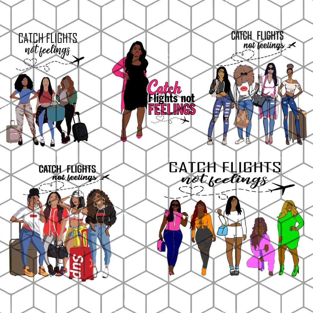 Catch flights not feelings bundle , black girl svg, black sexy girl, travel svg,  fashion svg, gift for girls svg,trending svg, Files For Silhouette, Files For Cricut, SVG, DXF, EPS, PNG, Instant Download