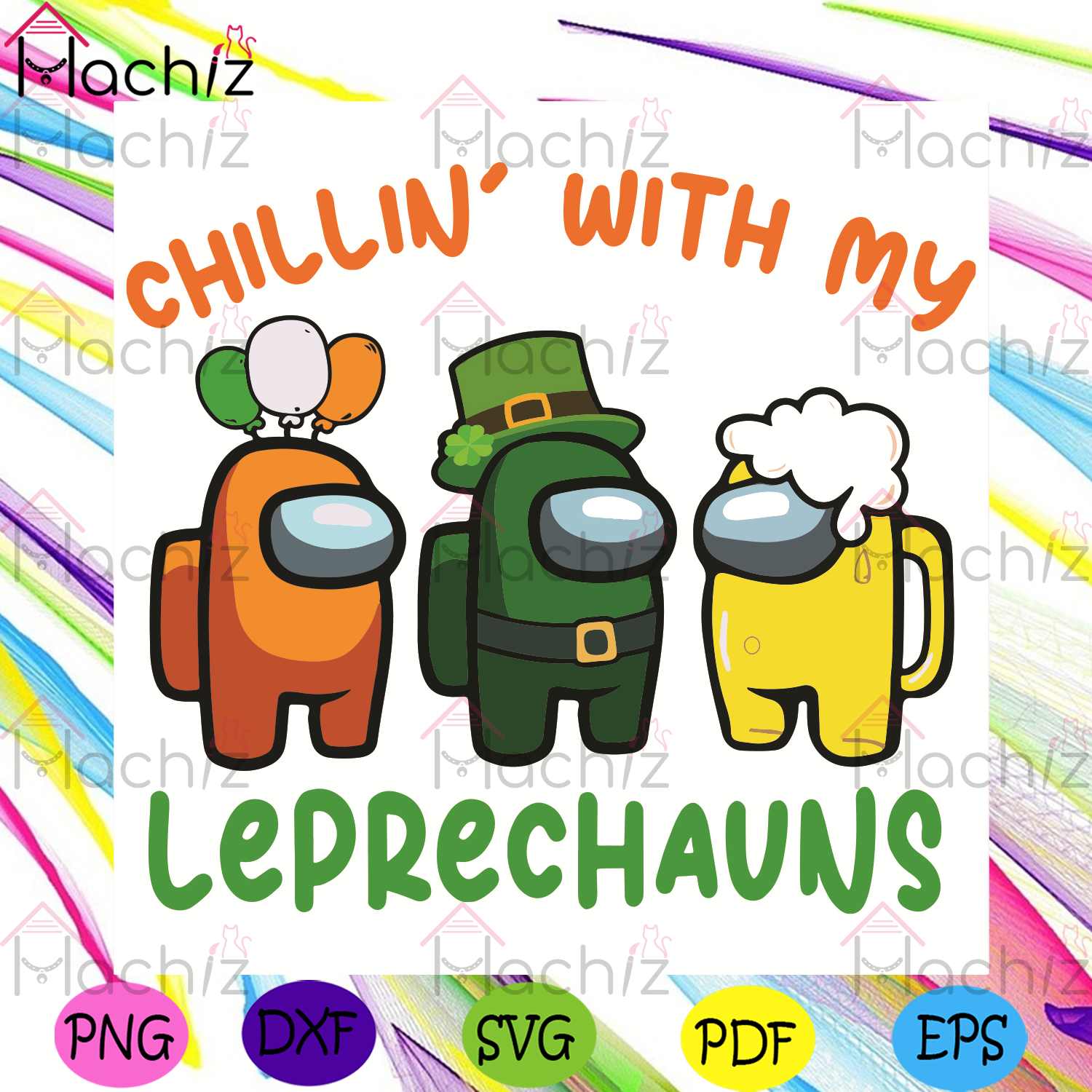 Chillin With My Leprechauns Svg, Patrick Svg, Among Us Leprechauns Svg, Among Us Patrick Svg, Leprechauns Svg, Impostors Svg, Crewmate Svg, Among Us Svg, Shamrock Svg, Patrick Beer Svg, Patrick Day Svg, Patrick Gifts Svg