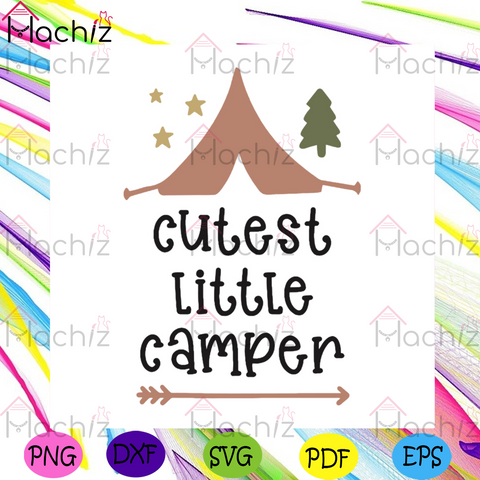 Cutest Little Camper Svg, Camping Svg, Trending Svg, Outdoor Activities Svg, Camping Quotes Svg, Camping Addict Svg, Now Trending Svg, Camping Design Svg, Arrow Svg, Camping Tent Svg, Cutest Svg, Camper Svg, Logo Print Svg