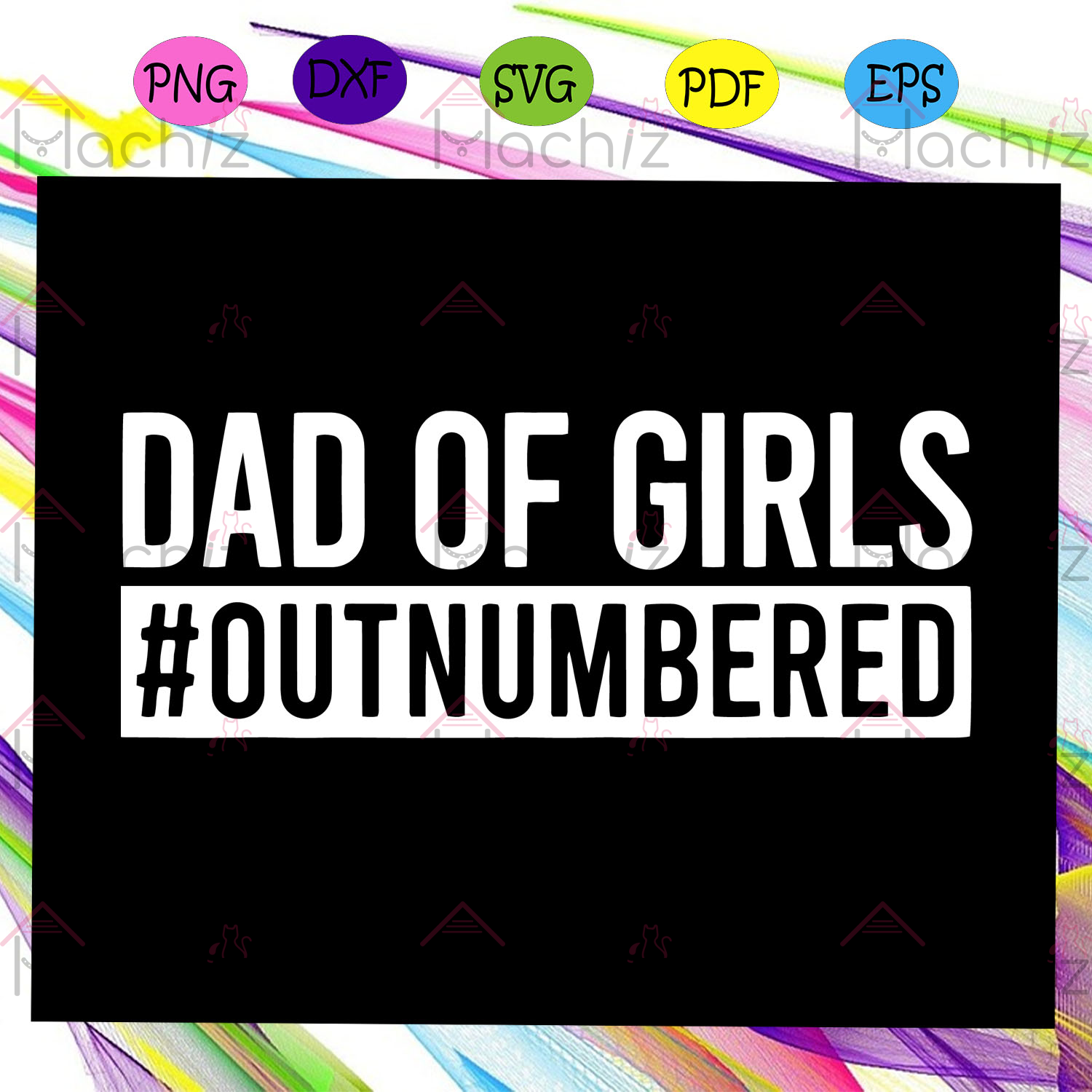 Dad Of Girls Outnumbered shirt , Dad Of Girls Svg, Fathers Day Svg, Fathers Day Gift, Dad Life Svg, Gift For Dad Svg, Gift For Papa Svg,Fathers Day Lover Svg, Files For Silhouette, Files For Cricut, SVG, DXF, EPS, PNG, Instant Download