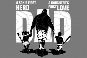 Dad a son's first hero a daughter's first love , papa svg, baba svg,father's day svg, father svg, dad svg, daddy svg, poppop svg Files For Silhouette, Files For Cricut, SVG, DXF, EPS, PNG, Instant Download