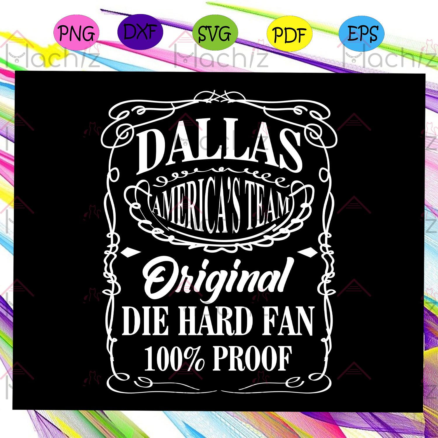 Dallas america's team original die hard fan 100% proof, dallas, team, dallas team, america's team, dallas team fan, dallas team gift, dallas lover svg,For Silhouette, Files For Cricut, SVG, DXF, EPS, PNG Instant Download