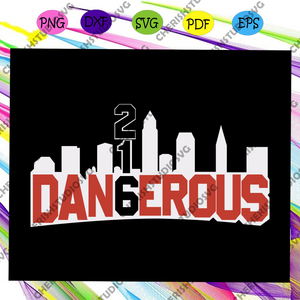 Dangerous 21, trending svg Files For Silhouette, Files For Cricut, SVG, DXF, EPS, PNG, Instant Download
