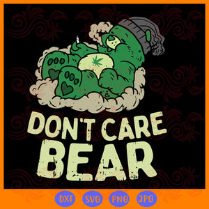Don't care bear ,  bear smoking svg, bear svg, bear gifts, bear smoking shirt, funny bear, cannabis marijuana gift, 420 bear svg,trending svg, Files For Silhouette, Files For Cricut, SVG, DXF, EPS, PNG, Instant Download
