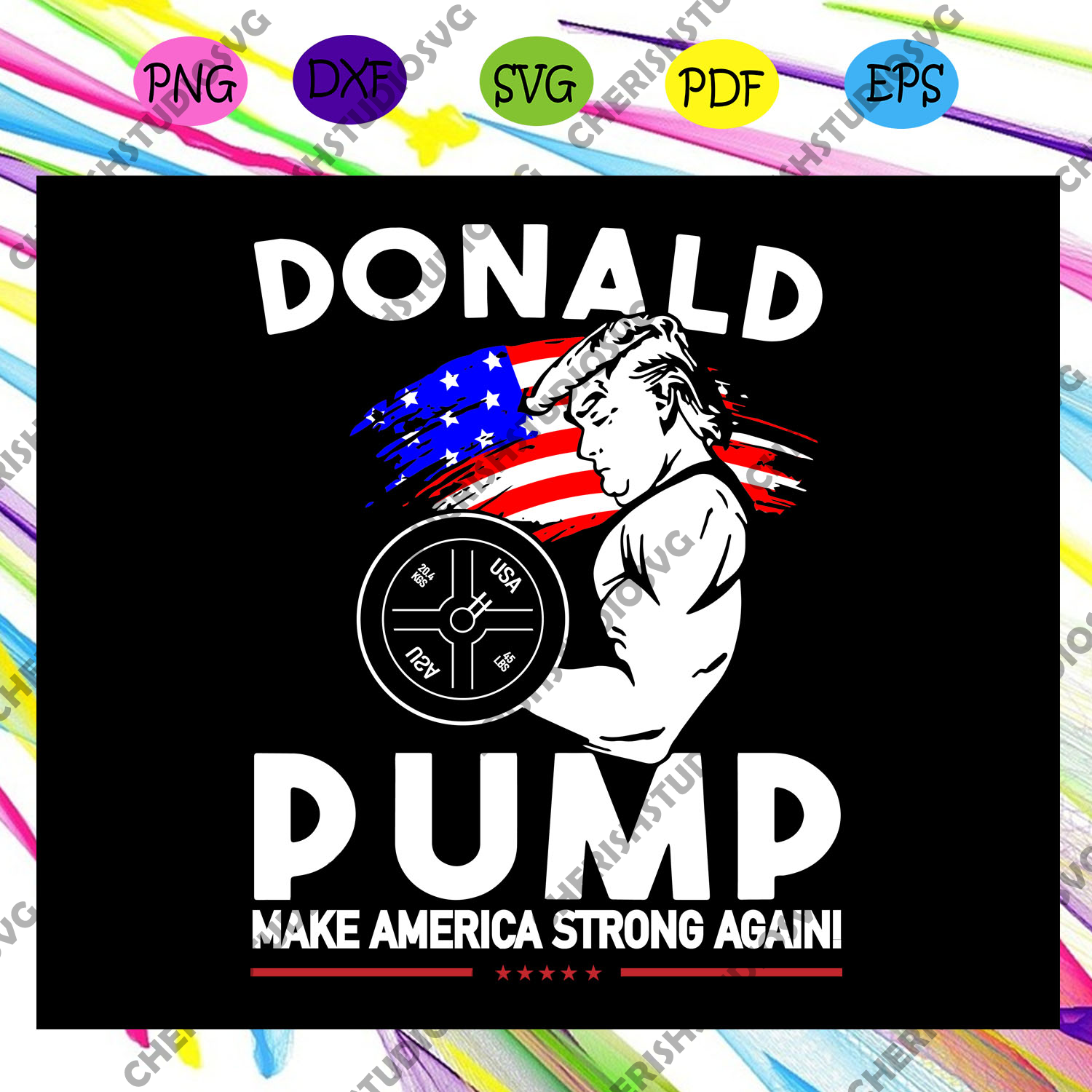 Donal pump make americca strong again, independence day svg, independence day gift, trump svg, trump shirt, trump 2020,svg cricut, silhouette svg files, cricut svg, silhouette svg, svg designs, vinyl svg