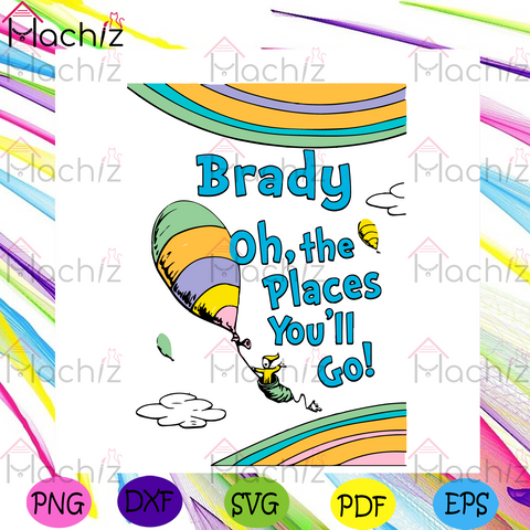 Dr Seuss Brady Oh The Places You Will Go Svg, Dr Seuss Svg, Brady Svg,Dr Seuss Characters Svg, Dr Seuss Saying Svg, Balloon Svg, Flying Svg, Kid Book Svg, Dr Seuss Book Svg, Dr Seuss Lovers Svg, Dr Seuss Gifts Svg