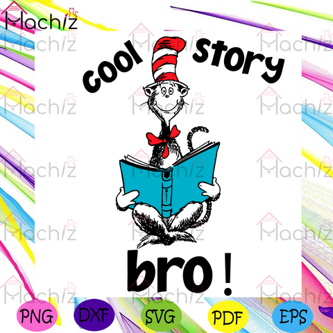 Dr Seuss Cool Story Bro Svg, Dr Seuss Svg, The Cat In The Hat Svg, Reading Book Svg, Cool Story Svg, The Cat In The Hat Lovers Svg, The Cat Reads Book Svg, Kid Book Svg, Dr Seuss Book Svg, Dr Seuss Lovers Svg, Dr Seuss Gifts Svg