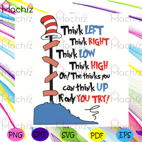Dr Seuss Think Left Think Right Think Low Think High Svg, Dr Seuss Svg, Sam Svg, The Cat In The Hat Svg, The Hat Svg, The Cat Svg, Dr Seuss Saying Svg, The Cat In The Hat Gifts Svg, Dr Seuss Gifts Svg, Dr Seuss Lovers Svg