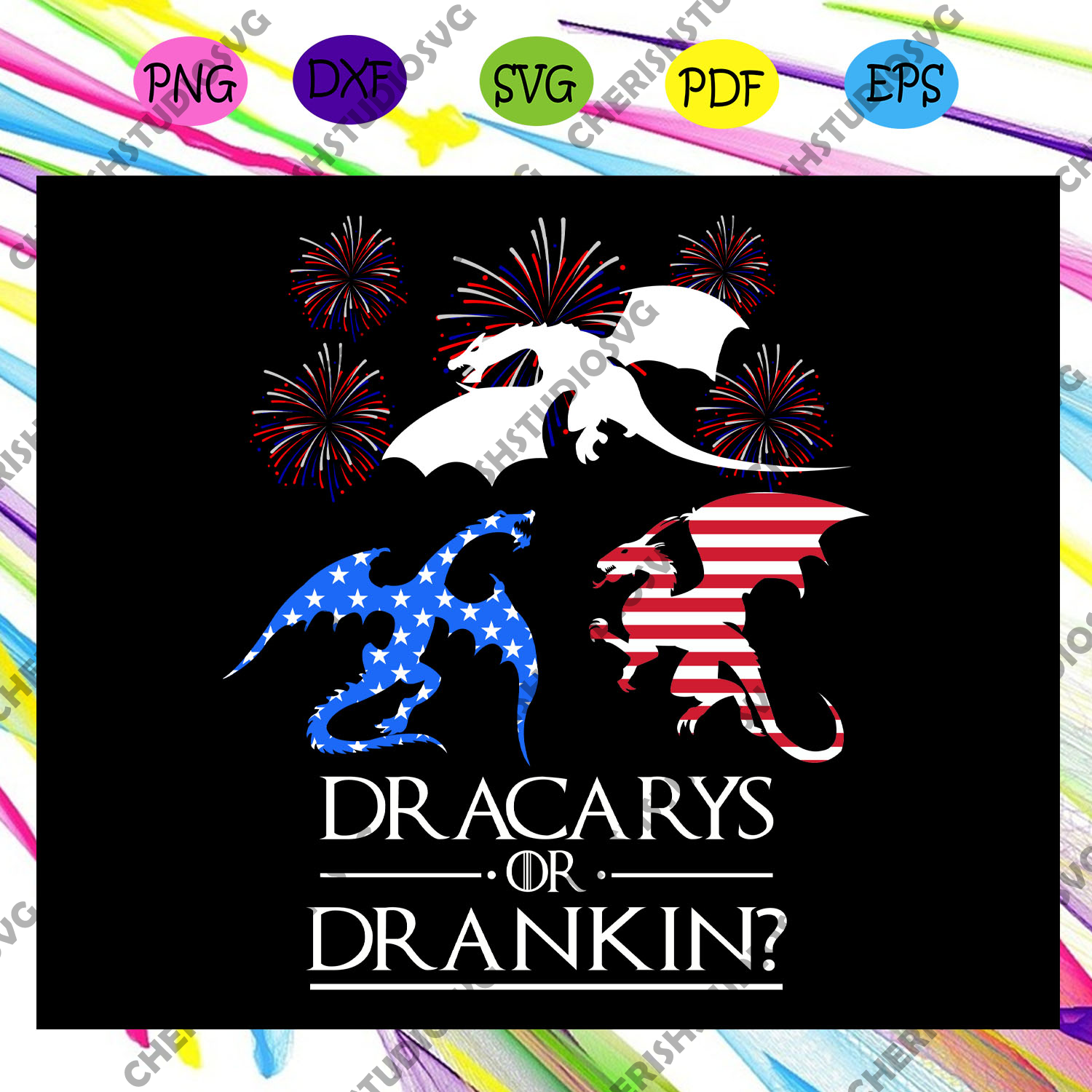 Dracarys or drank in, independence day svg,4th of july,funny 4th of july,america flag,4th july gift,independence gift,america flag For Silhouette, Files For Cricut, SVG, DXF, EPS, PNG Instant Download