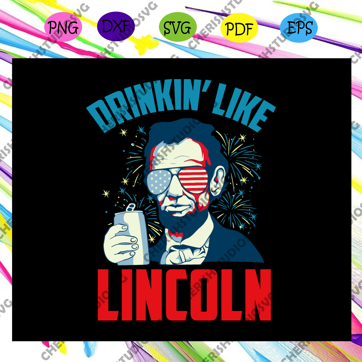 Drinkin' like lincoln, Lincoln svg, lincoln lover,independence day svg, happy 4th of july, patriotic svg, independence day gift,For Silhouette, Files For Cricut, SVG, DXF, EPS, PNG Instant Download