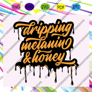 Dripping Melanin and honey layered svg, Dripping Melanin Svg, Melanin Svg, Black History Month Svg, Black girl For Silhouette, Files For Cricut, SVG, DXF, EPS, PNG Instant Download