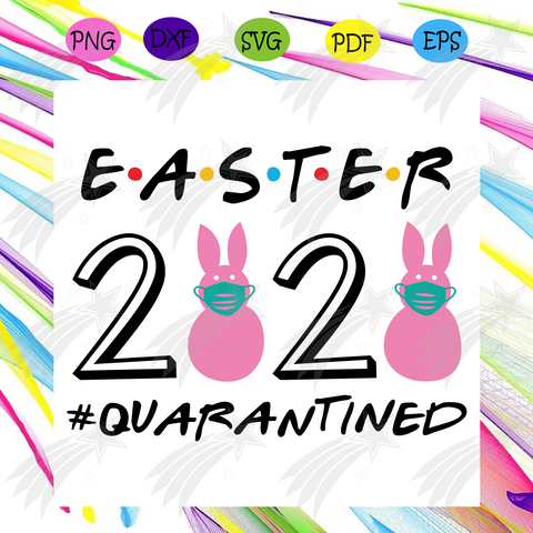 Easter 2020 Quarantined Svg, Easter Svg, Easter 2020 Svg, Quarantined Svg, Safety Life Svg, Easter Bunny Svg, Masking Bunny Svg, Masking Svg, Healthy Life Svg, Coronavirus Svg, Social Distance Svg, Stay Home Svg,