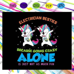 Electrician besites because going crazy alone is just not as much fun, unicorn svg, unicorn shirt, unicorn gift, unicorn lover, trending svg Files For Silhouette, Files For Cricut, SVG, DXF, EPS, PNG, Instant Download