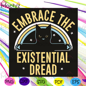 Embrace Existential Dread Svg, Trending Svg, Embrace Svg, Cat Svg, Rainbow Svg, Dread Svg, Stars Svg, Embracing Cat Svg, Cat Lovers Svg, Cat Gifts Svg, Cat Mom Svg, Cat Dad Svg, Hug Svg, Kiss Svg, Funny Svg, Funny Quotes Svg