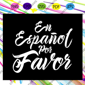 En Español Por Favor teacher svg, teacher life, teacher gift, world languages, funny teacher svg, nacho average, gift for teacher,trending svg Files For Silhouette, Files For Cricut, SVG, DXF, EPS, PNG, Instant Download