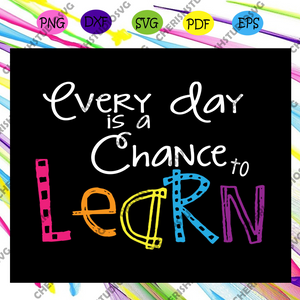 Every day is a chance to learn svg, do your best svg, rock the test, test day shirt, test day svg, teacher svg, teacher shirt, teacher gift svg, school gift svg, student gift, svg files for cricut, cricut svg, Silhouette svg, decal and vinyl