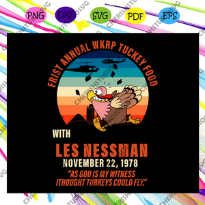 First annual WKRP turkey food with less nessman, wkrp turkey, funny turkey, turkey shirt, retro vintage turkey, turkey food,trending svg For Silhouette, Files For Cricut, SVG, DXF, EPS, PNG Instant Download