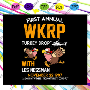 First annual wkrp thanksgiving day turkey drop svg, first annual WKRP, first annual WKRP svg, first annual WKRP gift, first annual WKRP shirt, trending svg For Silhouette, Files For Cricut, SVG, DXF, EPS, PNG Instant Download