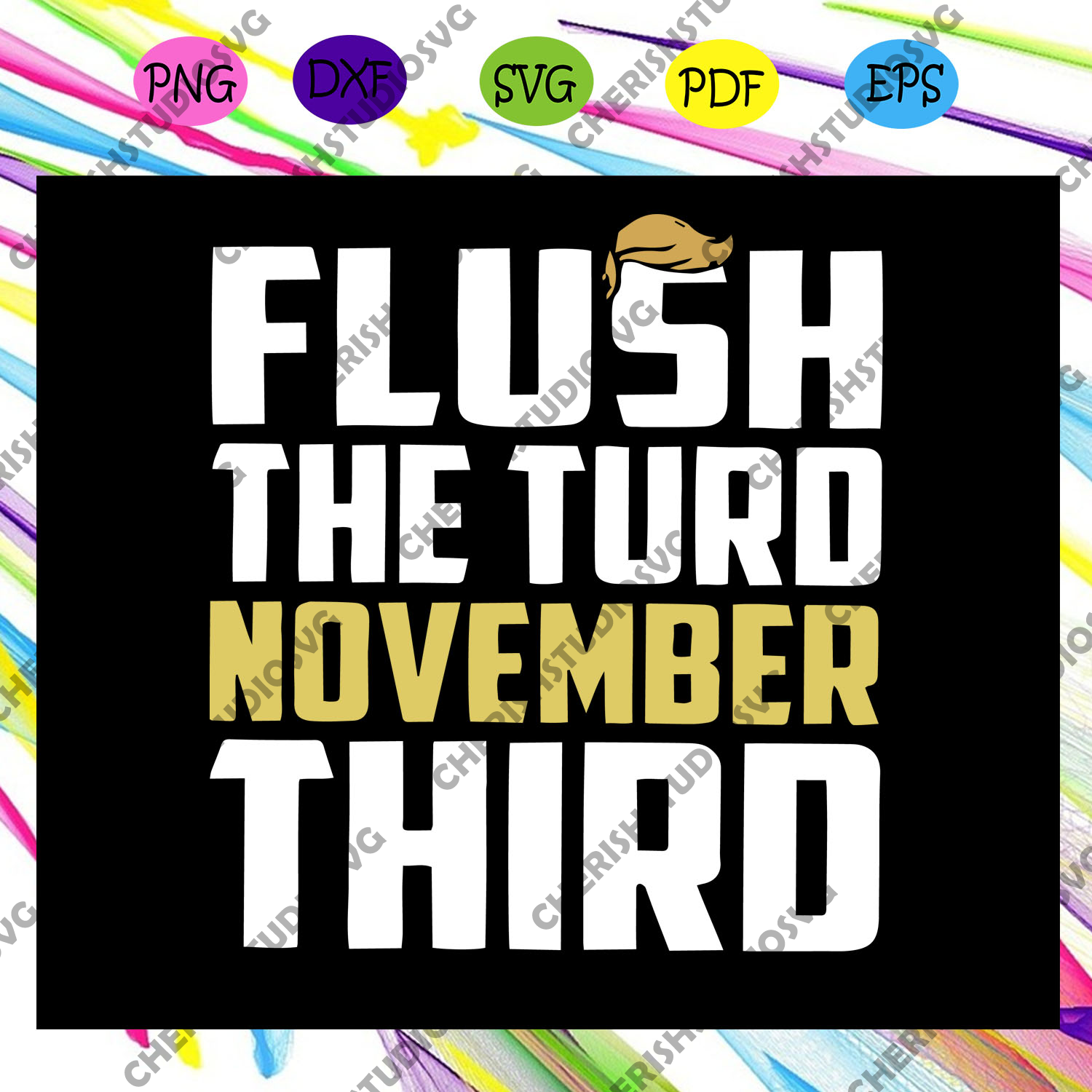 Flush The Turb November Third Svg, Nov 3rd 2020 Election, Democrat Support, Anti Trump Svg, Trump Svg, Donald Trump Svg, President Svg, Biden Svg, Files For Silhouette, Files For Cricut, SVG, DXF, EPS, PNG, Instant Download