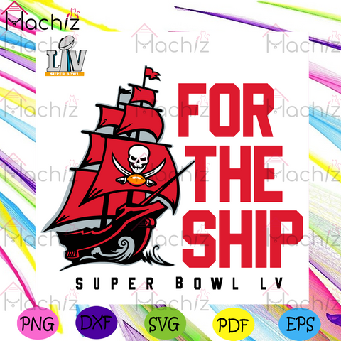 For The Ship Super Bowl Buccaneers Svg, Sport Svg, Super Bowl 2021 Svg, Tampa Bay Buccaneers Svg, Buccaneers Ship Svg, Ship Svg, Tampa Bay Buccaneers Logo Svg, Buccaneers Svg, Buccaneers Gifts Svg, NFL Svg, Vintage Svg, Football Svg