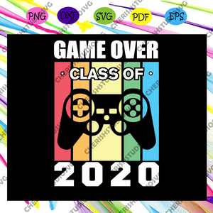 Game Over Class Of 2020, Game Over 2020 Svg, Graduation Day Svg, Video Games Svg, Controller For Silhouette, Files For Cricut, SVG, DXF, EPS, PNG Instant Download
