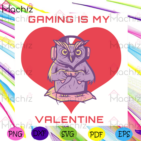 Gaming Is My Valentine Svg, Valentine Svg, Owl Svg, Valentine Owl Svg, Game Svg, Gaming Svg, Gamers Svg, Valentine Game Svg, Game Gifts Svg, Owl Gifts Svg, Valentine Day Svg, Valentine Gifts Svg, Valentine Party Svg, Hearts Svg