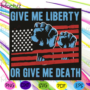 Give Me Liberty Or Give Me Death Svg, Trending Svg, Patriotic Svg, Liberty Svg, Death Svg, American Flag Svg, Freedom Svg, Real Freedom Svg, Break Svg, Patriotic Anti Lockdown, Revolutionary Svg, Quotes Svg