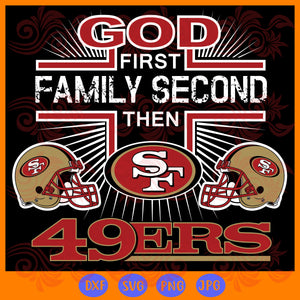 God first family second the san francisco 49ers, san francisco svg, san francisco 49ers, 49ers svg, 49ers logo, 49ers football, football svg, football gifts,trending svg, Files For Silhouette, Files For Cricut, SVG, DXF, EPS, PNG, Instant Download