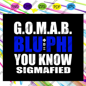 Gomad blu phi you know sigmafied,Phi beta sigma fraternity svg, Phi beta sigma svg,Phi beta sigma tee, beta sigma svg, beta sigma shirt, sorority svg, sorority gift, Files For Silhouette, Files For Cricut, SVG, DXF, EPS, PNG, Instant Download
