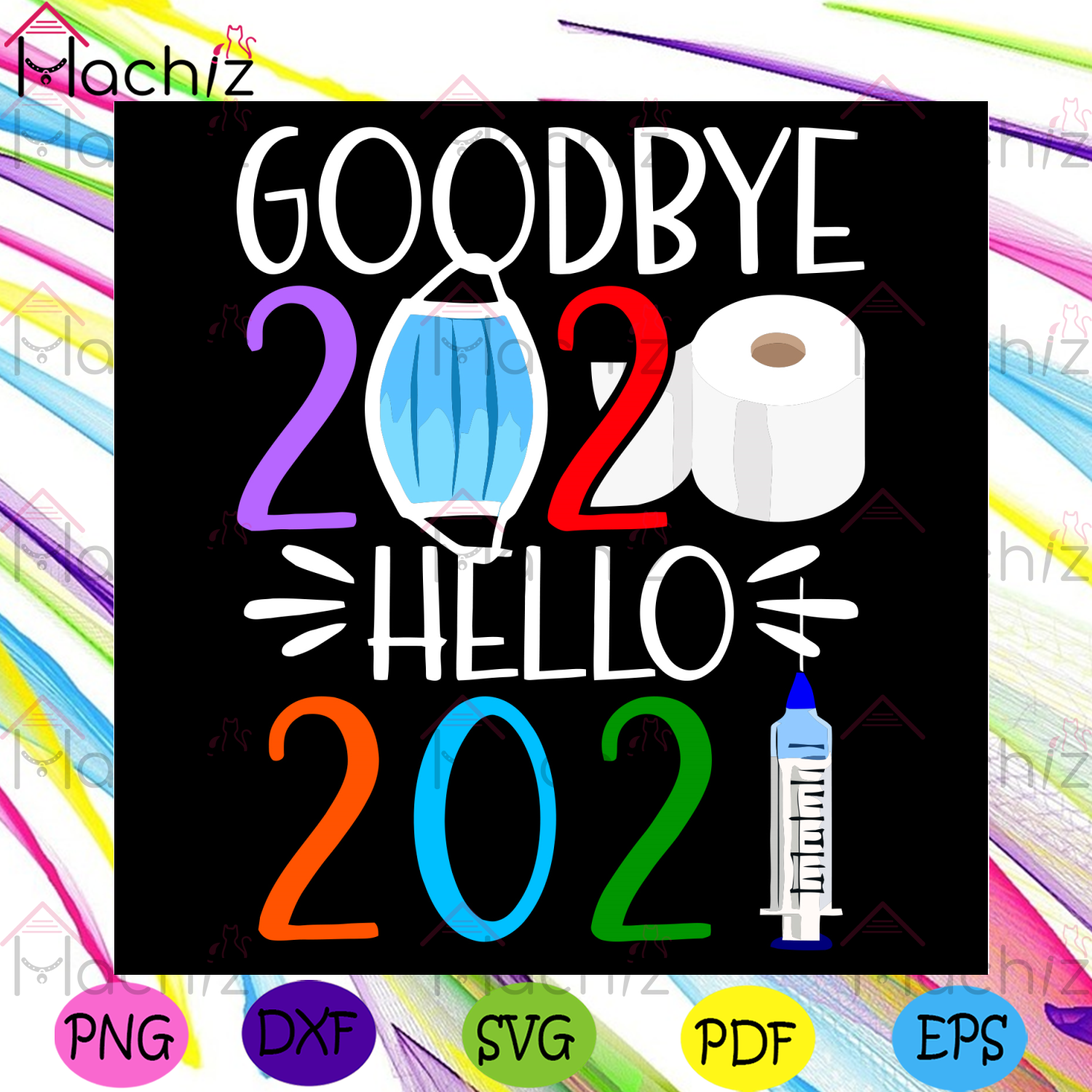 Goodbye 2020 Hello 2021 Svg, Trending Svg, Happy New Years Svg, Family Gift Svg, Goodbye 2020 Svg, Funny Toilet Paper Svg, Funny Face Mask Svg, Goodbye Covid Year Svg, Quarantine Svg, New Year Gifts Svg, Welcome 2021 Svg