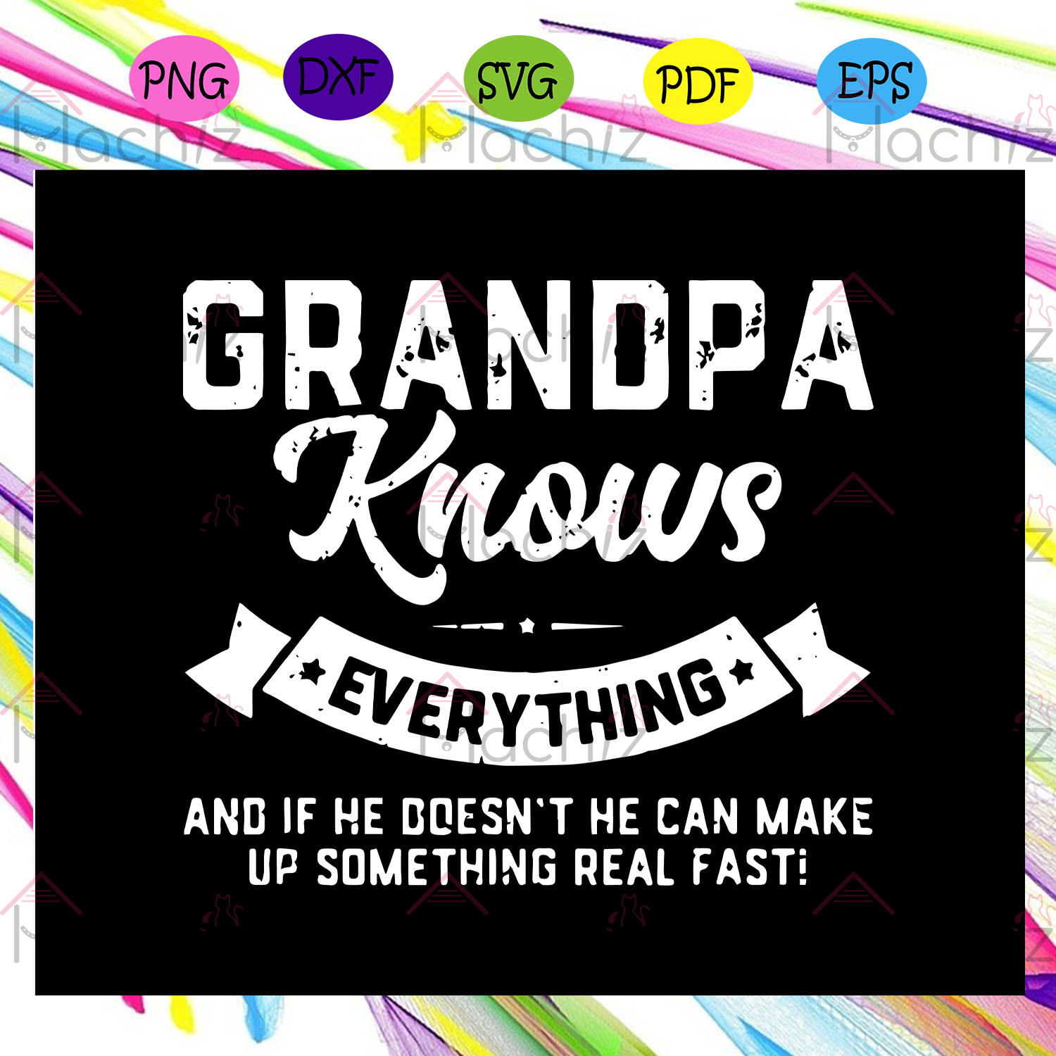 Grandpa knows everything svg, fathers day svg, fathers day gift, gift for papa, fathers day lover, fathers day lover gift, dad life, dad svg, papa svg, family, Files For Silhouette, Files For Cricut, SVG, DXF, EPS, PNG, Instant Download