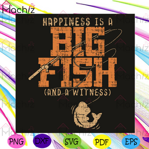 Happiness Is A Big Fish Cand A Witness Svg, Trending Svg, Fishing Svg, Fish Svg, Big Fish Svg, Fishing Lovers Svg, Fishing Gifts Svg, Fishing Rod Svg, Funny Svg, Funny Design Svg, Quotes Svg, Relax Svg, Holiday Svg, Hobby Svg